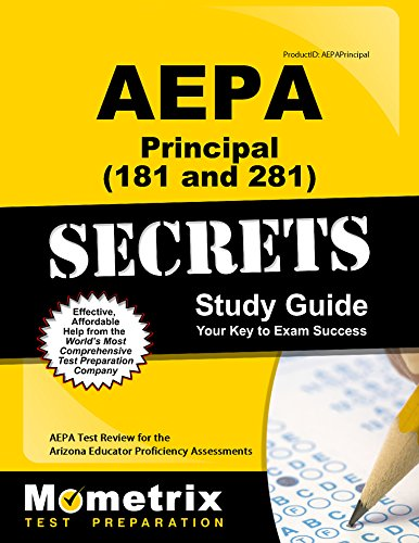 AEPA Principal (181 and 281) Secrets Study Guide: AEPA Test Review for the Arizona Educator Proficiency Assessments