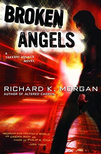 Broken Angels: A Novel (Takeshi Kovacs) (Sex Virtual Dvd)