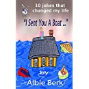 """""""I Sent You A Boat..."""" - 10 Jokes That Changed My Life: Written by Debbie Reynold's Drummer and Joke Writer"""