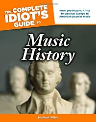 The Complete Idiot's Guide to Music History (Complete Idiot's Guides (Lifestyle Paperback))