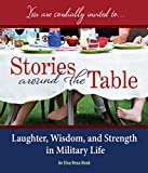 img - for Stories Around the Table: Laughter, Wisdom, and Strength in Military Life book / textbook / text book