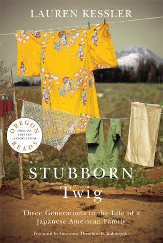 Stubborn Twig - Three Generations In The Life Of A Japanese American Family