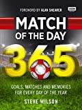 Match of the Day 365: Goals, Matches and Memories for Every Day of the Year