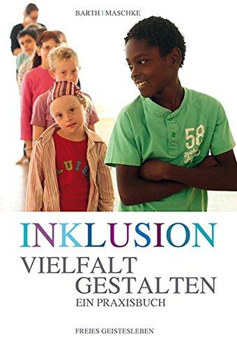 Inklusion - Vielfalt gestalten: Ein Praxisbuch