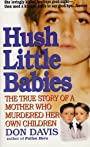 Hush Little Babies: The True Story Of A Mother Who Murdered Her Own Children (St. Martin's True Crime Library)