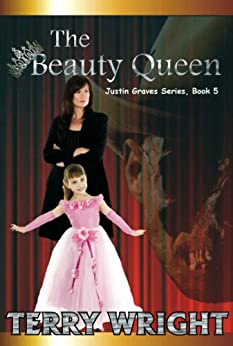 The Beauty Queen (Justin Graves Horror Series Book 5) by [Wright, Terry]