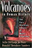 Volcanoes in Human History: The Far-Reaching Effects of Major Eruptions.