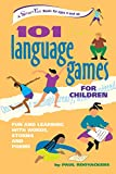 101 Language Games for Children: Fun and Learning with Words, Stories and Poems (SmartFun Activity Books)