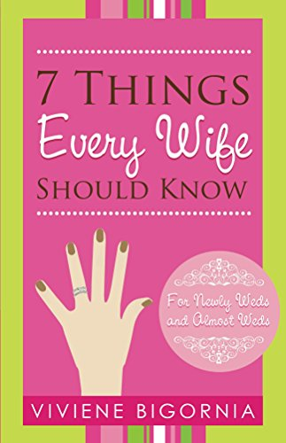 Godly Wife: 7 Things Every Wife Should Know: For Newly Weds and Almost Weds (marriage, marriage advice, communication in marriage Book 1)