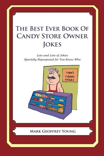 Download The Best Ever Book of Candy Store Owner Jokes: Lots and Lots of Jokes Specially Repurposed for You-Know-Who PDF