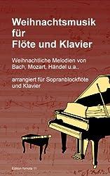 Weihnachtsmusik für Flöte und Klavier, weihnachtliche Melodien arrangiert für Sopranblockflöte und Klavier