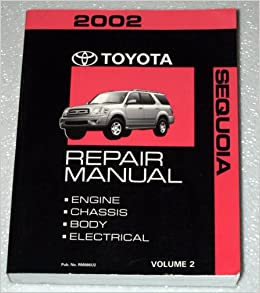 2002 toyota sequoia repair manual (uck35, uck45 series, volume 2 - engine,  chassis, body, electrical): toyota motor corporation: amazon com: books