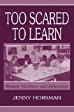 Too Scared To Learn: Women, Violence, and Education