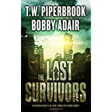The Last Survivors: A Dystopian Society in a Post Apocalyptic World (Volume 1)
