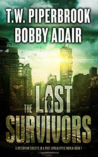 Last Survivors Dystopian Society Apocalyptic