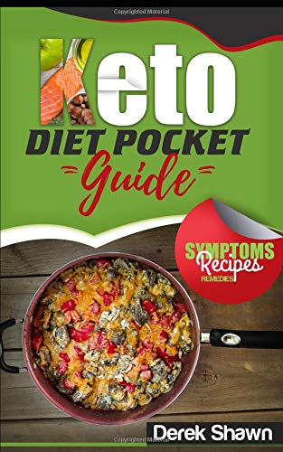 Read Online Keto Diet Pocket Guide: Benefits, Symptoms, Natural Remedies, Foods, Facts, and 4 of the Best Keto Recipes and Shopping List. pdf epub