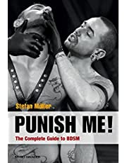 Punish me!: The Complete Guide to BDSM