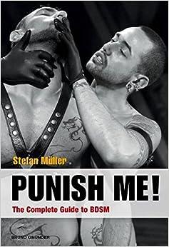 Punish Me!: The Complete Guide To Bdsm por Stefan Mueller epub