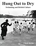 Book cover image for HUNG OUT TO DRY Swimming and British Culture