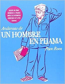 Andanzas De Un Hombre En Pijama: Paco Roca: 9788415685692: Amazon.com: Books