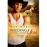 Needing You: A Cowboy Romance (Texas Hill Country Romance Book 3)