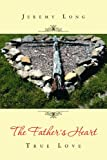 The Father's Heart, Jeremy Long, 1465352880