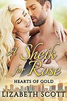 A Sheik for Rose (Hearts of Gold Book 1) by [Scott, Lizabeth]
