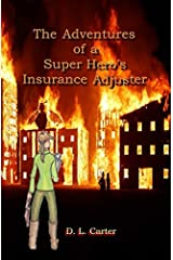 The Adventures of a Super Hero's Insurance Adjuster (Super Support Company) (Volume 1) Paperback