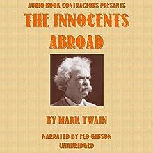 The Innocents Abroad   Livre audio Auteur(s) : Mark Twain Narrateur(s) : Flo Gibson