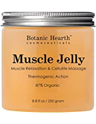 Botanic Hearth Muscle Jelly Hot Cream 8.8 fl. oz. - 100% Natural Cellulite Cream Treatment, Promotes Supple & Toned Skin, Sore Muscles, Muscle Relaxant & Pain Relief Cream