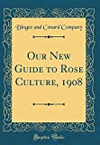 Amazon / Forgotten Books: Our New Guide to Rose Culture, 1908 Classic Reprint (Dingee and Conard Company)