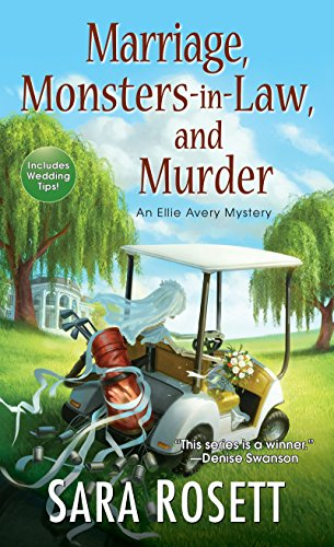 Marriage, Monsters-in-Law, and Murder (An Ellie Avery Mystery) by [Rosett, Sara]