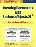 Creating Documents with Business Objects XI, Robert D. Schmidt, 0972263667