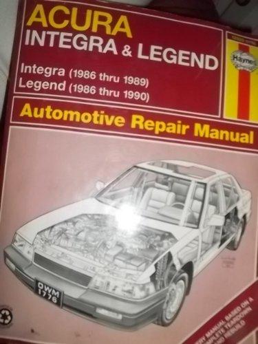 90 Acura Legend - Haynes Acura Integra (1986-1989) & Legend (1986-90) Automotive Repair Manual