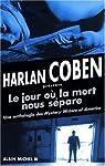 Le jour où la mort nous sépare : Une anthologie des Mystery Writers of America, histoires d'amour, de désir et de meurtres par Coben