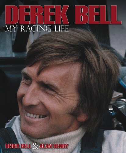 Derek Bell: My Racing Life
