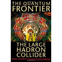 The Quantum Frontier: The Large Hadron Collider