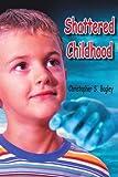 Shattered Childhood, Christopher Bagley, 142084279X