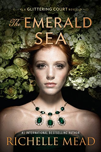 The Emerald Sea (The Glittering Court) by [Mead, Richelle]
