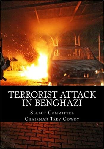 Terrorist attack in benghazi select committee chairman trey gowdy terrorist attack in benghazi select committee chairman trey gowdy 9781534979529 amazon books fandeluxe Choice Image