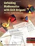 Unfolding Mathematics with Unit Origami, Franco, Betsy, 1559532750