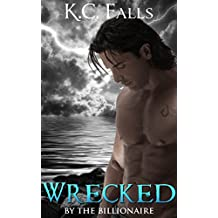 Wrecked: By the Billionaire (WET Romance Book 2)