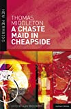 A Chaste Maid in Cheapside, Thomas Middleton and Alan Brissenden, 0713650680