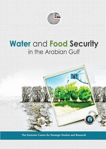 Water and Food Security in the Arabian Gulf: The Emirates Center for Strategic Studies and Research