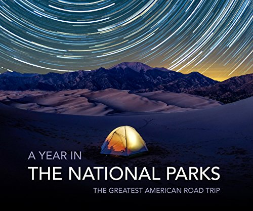 A Year in the National Parks: The Greatest American Road Trip ()