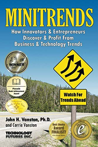 Minitrends: How Innovators & Entrepreneurs Discover & Profit From Business & Technology Trends: Between Mega