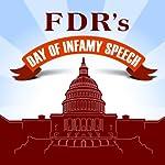 FDR's Day of Infamy Speech | Franklin D. Roosevelt