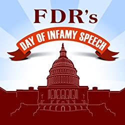 FDR's Day of Infamy Speech