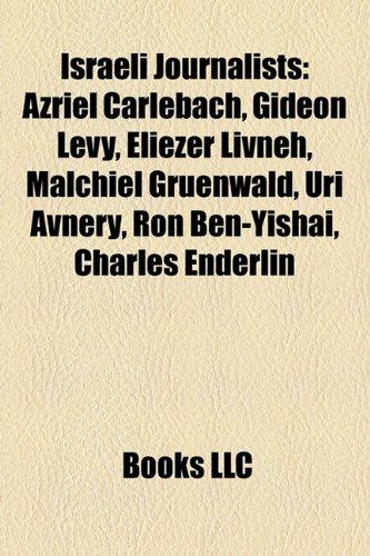 Israeli journalists: Azriel Carlebach, Amos Oz, Gideon Levy ...