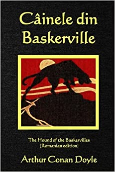 Cainele din Baskerville: The Hound of the Baskervilles (Romanian edition)